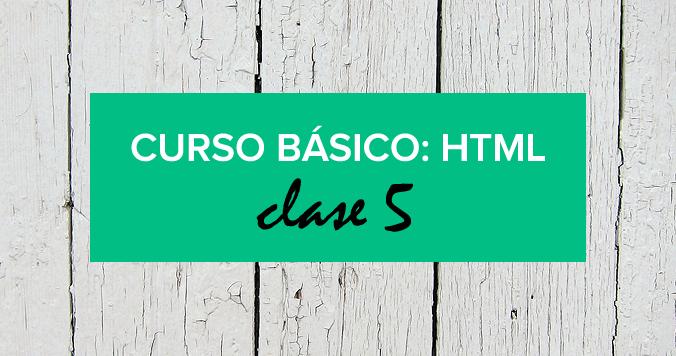 curso-basico-html-clase-5