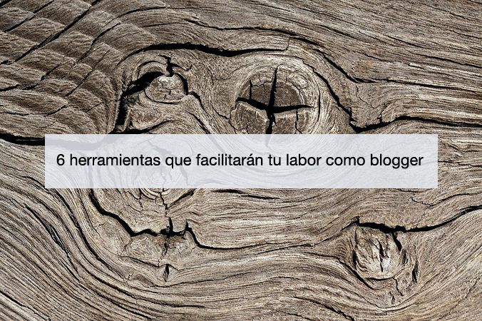 herramientas-facilitar-blogger