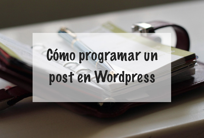 como-programar-mis-posts-en-wordpress